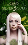 The Chronicles Of Silver And Gold