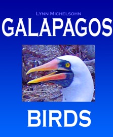 GALAPAGOS BIRDS: WILDLIFE PHOTOGRAPHS FROM ECUADOR'S GALAPAGOS ARCHIPELAGO, THE ENCANTADAS OR ENCHANTED ISLES, WITH WORDS OF HERMAN MELVILLE, CHARLES DARWIN, AND HMS BEAGLE CAPTAIN ROBERT FITZROY