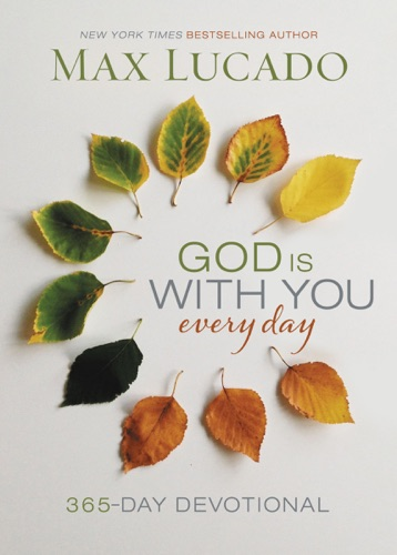 Max Lucado - God Is With You Every Day