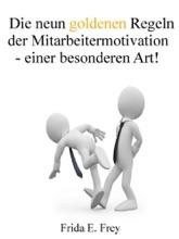 Die Neun Goldenen Regeln Der Mitarbeitermotivation - Einer Besonderen Art!