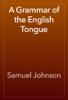 Samuel Johnson - A Grammar of the English Tongue artwork