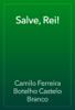 Camilo Ferreira Botelho Castelo Branco - Salve, Rei! artwork