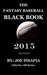 The Fantasy Baseball Black Book 2015 Edition