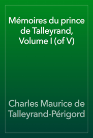 Mémoires du prince de Talleyrand, Volume I (of V)