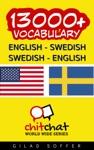 13000 English - Swedish Swedish - English Vocabulary