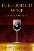 Full-Bodied Wine: A Vintage Murder