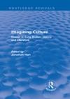 Imagining Culture Routledge Revivals