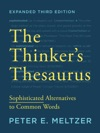 The Thinkers Thesaurus Sophisticated Alternatives To Common Words Expanded Third Edition