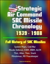 Strategic Air Command SAC Missile Chronology 1939 1988 Full History Of SAC Missiles System Maps Cold War Missile Defense ICBM IRBM ALCM Thor Atlas Titan Snark Minuteman MX Peacekeeper