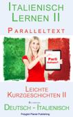 Italienisch Lernen II Paralleltext - Leichte Kurzgeschichten II (Deutsch - Italienisch) Bilingual