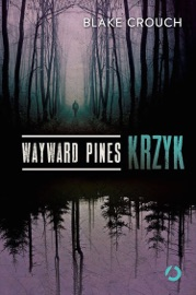 Wayward Pines. Krzyk PDF Download