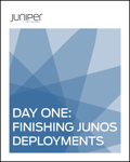 Day One: Finishing Junos Deployments