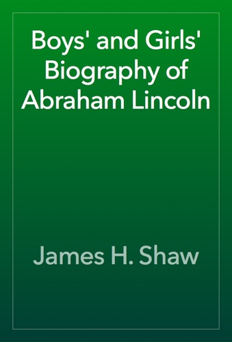 Boys' and Girls' Biography of Abraham Lincoln E-Book Download