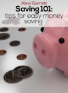 Saving 101 Tips For Easy Money Saving