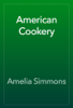 Amelia Simmons - American Cookery artwork