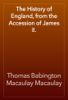 Thomas Babington Macaulay Macaulay - The History of England, from the Accession of James II. artwork
