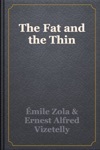 The Fat And The Thin
