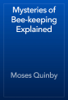 Moses Quinby - Mysteries of Bee-keeping Explained artwork