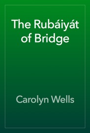 THE RUBáIYáT OF BRIDGE