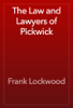Frank Lockwood - The Law and Lawyers of Pickwick artwork