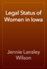 Jennie Lansley Wilson - Legal Status of Women in Iowa artwork