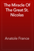 Anatole France - The Miracle Of The Great St. Nicolas artwork