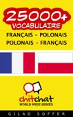 25000+ Vocabulaire; Français - Polonais Polonais - Français
