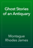 Montague Rhodes James - Ghost Stories of an Antiquary artwork
