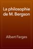 Albert Farges - La philosophie de M. Bergson artwork