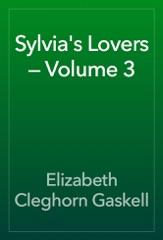 Sylvia's Lovers — Volume 3
