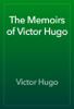 Victor Hugo - The Memoirs of Victor Hugo ilustraciГіn