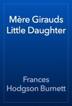 Mère Girauds Little Daughter