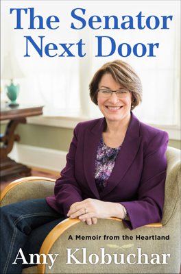 The Senator Next Door - Amy Klobuchar book