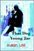 That Dog, Young Jae