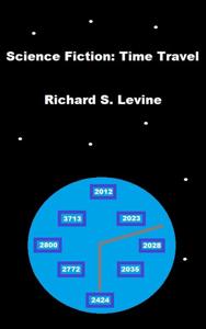 Science Fiction: Time Travel - Richard S. Levine