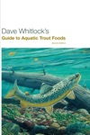 Dave Whitlocks Guide To Aquatic Trout Foods