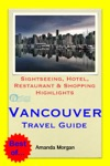 Vancouver BC Canada Travel Guide - Sightseeing Hotel Restaurant  Shopping Highlights Illustrated
