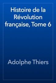 Histoire De La R Volution Fran Aise Tome 6