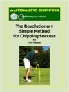 Automatic Chipping The Revolutionary Simple Method For Chipping Success