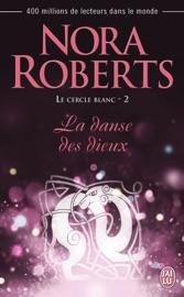 LE CERCLE BLANC (TOME 2) - LA DANSE DES DIEUX