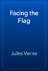 Jules Verne - Facing the Flag artwork
