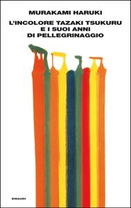 L'incolore Tazaki Tsukuru e i suoi anni di pellegrinaggio Book Cover