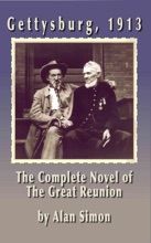 Gettysburg 1913: The Complete Novel Of The Great Reunion