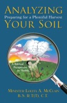 Analyzing Your Soil Preparing For A Plentiful Harvest
