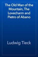The Old Man Of The Mountain, The Lovecharm And Pietro Of Abano