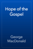 George MacDonald - Hope of the Gospel artwork