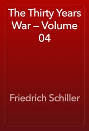 The Thirty Years War — Volume 04