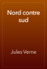 Jules Verne - Nord contre sud artwork