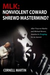 MLK Nonviolent Coward Or Shrewd Mastermind After Trayvon Martin And Michael Brown America Is Praying For An Answer