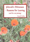 Jehovahs Witnesses - Reasons For Leaving And For Not Joining